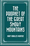 : The Prophet of the Great Smoky Mountains