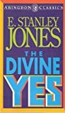 The Divine Yes, E. Stanley Jones, 0687109906