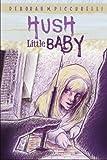Hush, Little Baby, Deborah M. Piccurelli, 0983883629