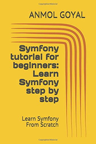 Symfony tutorial for beginners: Learn Symfony step by step: Learn Symfony From Scratch