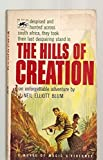 img - for THE HILLS OF CREATION: A TOWERING NOVEL OF LOVE, HATRED, BEAUTY AND RACE MURDER book / textbook / text book