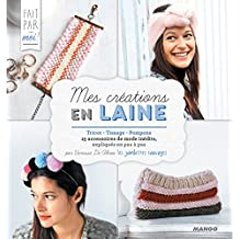 Mes créations en laine (Fait par... moi!) (French Edition)