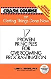 img - for Crash Course: Getting Things Done Now: 17 Proven Principles for Overcoming Procrastination (Crash Course (J. Countryman)) book / textbook / text book