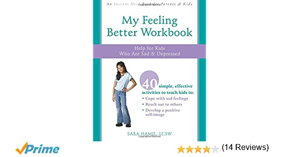 My Feeling Better Workbook: Help for Kids Who Are Sad and ...