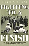Fighting to a Finish, Leon V. Sigal, 0801496071