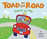 Toad on the Road: Mama and Me
