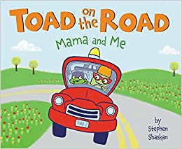 amazon com toad on the road mama and me 9780062393494 stephen