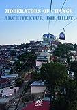 Moderators of Change Architektur, die hilft, Regina Bittner, Carson Chan, Luis Fernández-Galiano, 3775731865