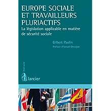 Europe sociale et travailleurs pluriactifs: La législation applicable en matière de sécurité sociale (Droit social) (French Edition)