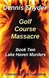 Golf Course Massacre, Dennis Snyder, 1481168827