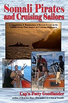 Amazon.com: Somali Pirates and Cruising Sailors eBook: Cap'n Fatty