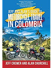 Jeff and Alan's Guide To Motorcycle Travel In Colombia