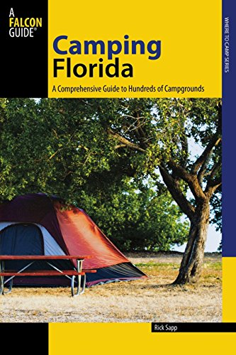 Southeast Florida Maps - Camping Florida: A Comprehensive Guide To Hundreds Of Campgrounds (State Camping Series)