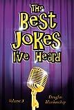The Best Jokes I've Heard, Douglas Blankenship, 1477231862