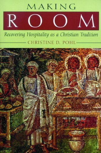 Making Room: Recovering Hospitality as a Christian Tradition by Pohl, Christine D. published by William B. Eerdmans Publishing Company (1999)