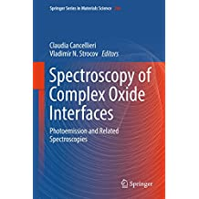 Spectroscopy of Complex Oxide Interfaces: Photoemission and Related Spectroscopies (Springer Series in Materials Science Book 266)