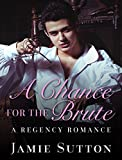 img - for A Chance for the Brute: BBW Second Chance Billionaire Steamy Mature Young Adult Historical Regency Romance book / textbook / text book