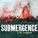 Submergence Audiobook by J. M. Ledgard Narrated by Julian Elfer