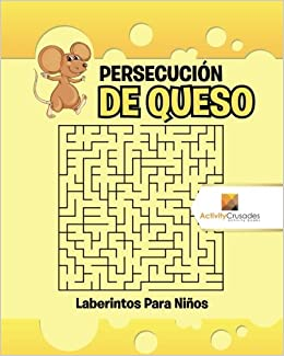 Persecución De Queso : Laberintos Para Niños (Spanish Edition): Activity Crusades: 9780228219989: Amazon.com: Books