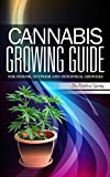 Cannabis growing guide: for Indoor, outdoor and Industrial growers