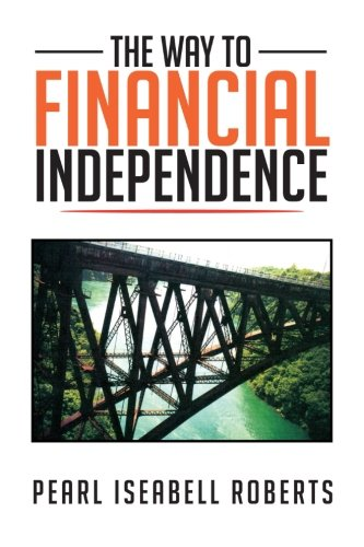 THE WAY TO FINANCIAL INDEPENDENCE