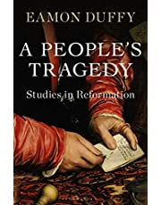 A People's Tragedy: Studies in Reformation