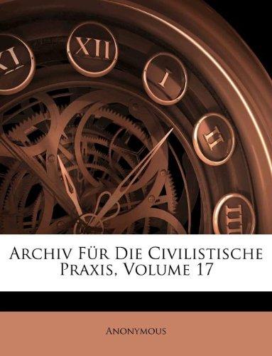 Read Online Archiv Für Die Civilistische Praxis, Volume 17 (Afrikaans Edition) pdf epub