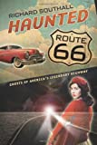 Haunted Route 66, Richard Southall, 0738726362