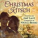 Christmas Kitsch Hörbuch von Amy Lane Gesprochen von: Nick J. Russo