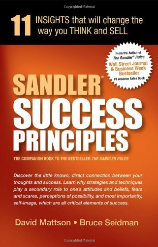 Sandler Success Principles : 11 Insights that will change th