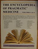 img - for The Encyclopedia of Pragmatic* Medicine (Volumes I & II) book / textbook / text book