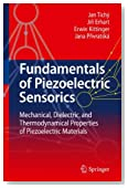 Fundamentals of Piezoelectric Sensorics: Mechanical, Dielectric, and Thermodynamical Properties of Piezoelectric Materials