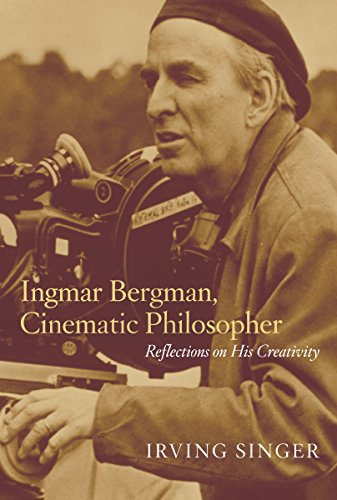 Ingmar Bergman, Cinematic Philosopher: Reflections on His Creativity (Irving Singer Library) ()