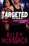 Targeted to Kill: Men of the Badge Series