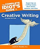 The Complete Idiot's Guide to Creative Writing, 2nd Edition, Laurie E. Rozakis, 1592572065