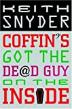 Coffin's Got the Dead Guy on the Inside, Keith Snyder, 0802733204
