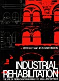 Industrial Rehabilitation, Peter Eley and John Worthing, 0851398626