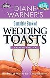 Diane Warner's Complete Book of Wedding Toasts, Diane Warner, 1564148157