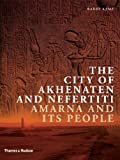 The City of Akhenaten and Nefertiti, Barry Kemp, 0500291209