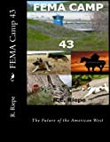 FEMA Camp 43: The Future of the American West (Volume 2)