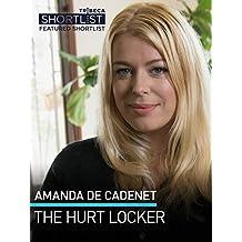Amanda de Cadenet: The Hurt Locker