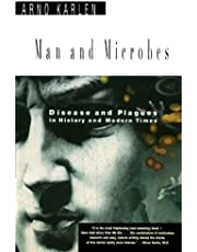 Man and Microbes: Disease and Plagues in History and Modern Times