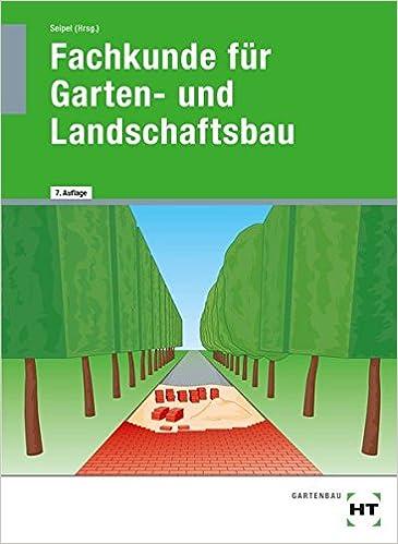 Garten und landschaftsbau bilder  Fachkunde für Garten- und Landschaftsbau: Lehrbuch: Amazon.de ...