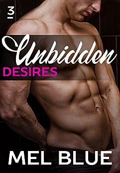 Unbidden Desires (Forbidden Chronicles Book 3) by [Blue, Mel, Blue, Melissa]