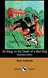 Elegy on the Death of A Mad Dog, Oliver Goldsmith, 1406512214