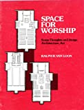 img - for Space for worship: Some thoughts on liturgy, architecture, art book / textbook / text book