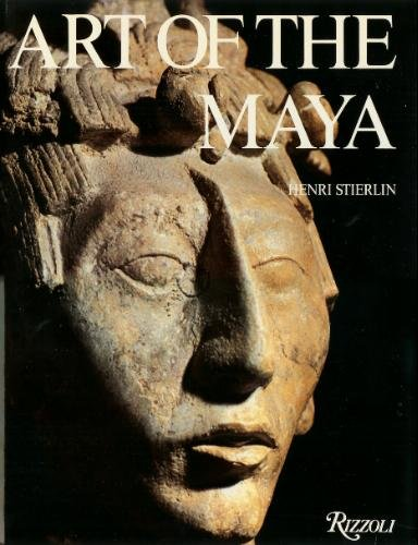 Art of the Maya: From the Olmecs to the Toltec-Maya