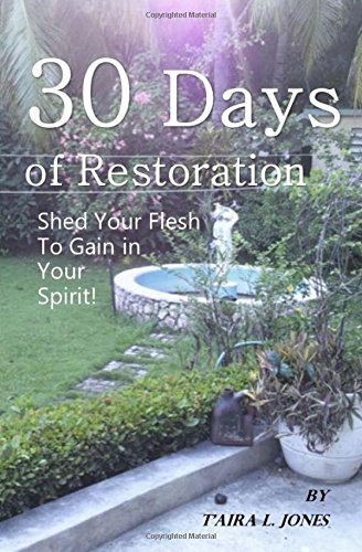 Download 30 Days of Restoration: Shed Your Flesh to Gain in Your Spirit pdf