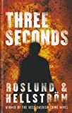 Three Seconds, Anders Roslund and Borge Hellstrom, 1410439623