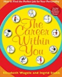 The Career Within You, Elizabeth Wagele and Ingrid Stabb, 0061718610